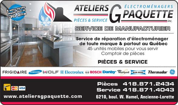 """Ateliers G Paquette Inc (418-871-2434) - Annonce illustrée======= - www.ateliersgpaquette.com 6210, boul. W. Hamel, Ancienne-Lorette `4,.)&X;1)B M4 ,)&o GM5q GM5q GM5q GV>t bqGu bqK""""()Ic (Ddl((Dmu+(`4),(`=2/)&X; SERVICE DE MANUFACTURIER Service de réparation d électroménager épae rvice dSer ration d électroménager de toute marque & partout au Québec marque & partout au Québec de toute 45 unités mobiles pour vous servir Comptoir de pièces PIÈCES & SERVICE Pièces  418.871.2434 Service 418.871.4043"""