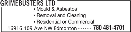 Grimebusters Ltd (780-481-4701) - Display Ad - Mould & Asbestos Removal and Cleaning Residential or Commercial ------ 780 481-4701 16916 109 Ave NW Edmonton GRIMEBUSTERS LTD