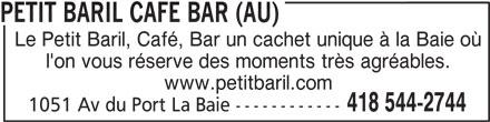 Au Petit Baril Café Bar (418-544-2744) - Annonce illustrée======= - PETIT BARIL CAFE BAR (AU) Le Petit Baril, Café, Bar un cachet unique à la Baie où l'on vous réserve des moments très agréables. www.petitbaril.com 418 544-2744 1051 Av du Port La Baie ------------