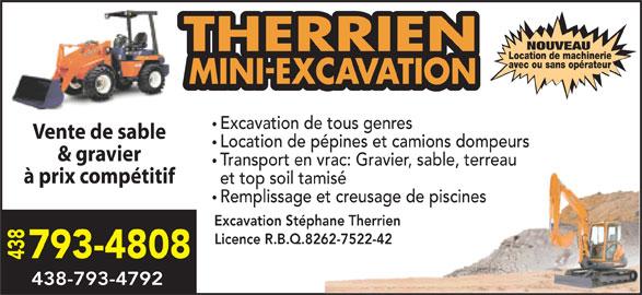 Excavation Déneigement Stéphane Therrien (450-585-6662) - Annonce illustrée======= - avec ou sans opérateur Excavation de tous genres Vente de sable Location de pépines et camions dompeurs & gravier Transport en vrac: Gravier, sable, terreau à prix compétitif et top soil tamisé Remplissage et creusage de piscines Excavation Stéphane Therrien Licence R.B.Q.8262-7522-42 438793-4808 438-793-4792 NOUVEAU Location de machinerie