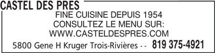 L' Etiquette (Castel Des Pres) (819-375-4921) - Annonce illustrée======= - CASTEL DES PRES FINE CUISINE DEPUIS 1954 CONSULTEZ LE MENU SUR: WWW.CASTELDESPRES.COM 819 375-4921 5800 Gene H Kruger Trois-Rivières --