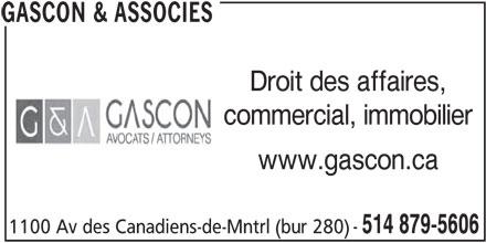 Gascon & Associés (514-879-5606) - Annonce illustrée======= - Droit des affaires, commercial, immobilier www.gascon.ca 514 879-5606 1100 Av des Canadiens-de-Mntrl (bur 280) GASCON & ASSOCIES