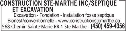 Construction Ste-Marthe Inc (450-459-4356) - Display Ad - CONSTRUCTION STE-MARTHE INC/SEPTIQUE ET EXCAVATIONCONSTRUCTION STE-MARTHE INC/SEPTIQUE Excavation - Fondation - Installation fosse septique Bionest/conventionnelle - www.constructionstemarthe.ca (450) 459-4356 568 Chemin Sainte-Marie RR 1 Ste Marthe - CONSTRUCTION STE-MARTHE INC/SEPTIQUE ET EXCAVATIONCONSTRUCTION STE-MARTHE INC/SEPTIQUE Excavation - Fondation - Installation fosse septique Bionest/conventionnelle - www.constructionstemarthe.ca (450) 459-4356 568 Chemin Sainte-Marie RR 1 Ste Marthe -