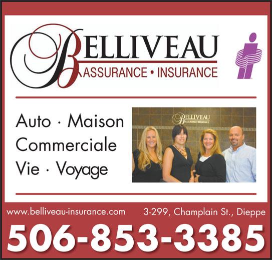 Assurance Belliveau Insurance (506-853-3385) - Annonce illustrée======= - www.belliveau-insurance.com 3-299, Champlain St., Dieppe 506-853-3385 Auto · Maison Commerciale Vie · Voyage