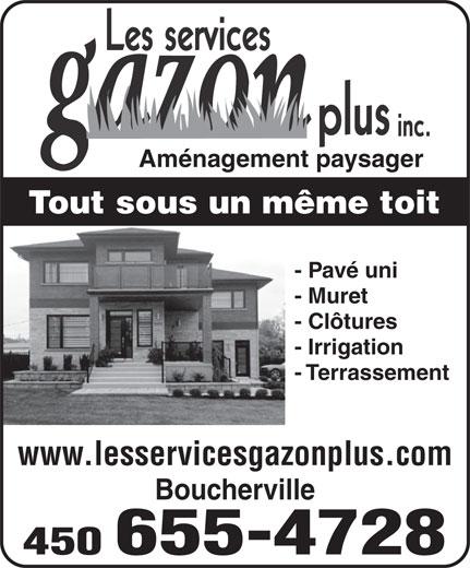 Les Services Gazon Plus Inc (450-655-4728) - Annonce illustrée======= - - Pavé uni - Muret - Clôtures - Irrigation - Terrassement www.lesservicesgazonplus.com Boucherville 450 655-4728 Aménagement paysager Tout sous un même toit