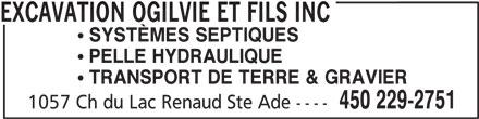 Excavation Ogilvie Et Fils Inc (450-229-2751) - Annonce illustrée======= - EXCAVATION OGILVIE ET FILS INC SYSTÈMES SEPTIQUES PELLE HYDRAULIQUE TRANSPORT DE TERRE & GRAVIER 450 229-2751 1057 Ch du Lac Renaud Ste Ade ----