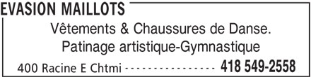 Evasion Maillots (418-549-2558) - Annonce illustrée======= - Patinage artistique-Gymnastique ---------------- 418 549-2558 400 Racine E Chtmi Vêtements & Chaussures de Danse. EVASION MAILLOTS