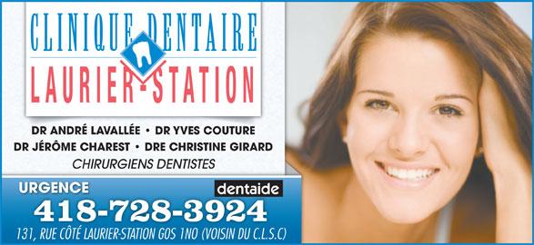 Clinique Dentaire Laurier-Station (418-728-3924) - Annonce illustrée======= - DR ANDRÉ LAVALLÉE   DR YVES COUTURECOUTUREDR A DR JÉRÔME CHAREST   DRE CHRISTINE GIRARD CHIRURGIENS DENTISTES URGENCE 418-728-3924 131, RUE CÔTÉ LAURIER-STATION G0S 1NO (VOISIN DU C.L.S.C)131, RUE CÔTÉ LAURIER-STATION G0S 1NO (VOISIN DU C.L.S
