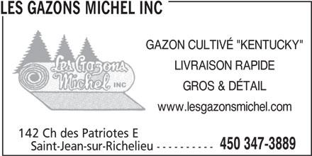 """Les Gazons Michel Inc (450-347-3889) - Annonce illustrée======= - LES GAZONS MICHEL INC GAZON CULTIVÉ """"KENTUCKY"""" LIVRAISON RAPIDE GROS & DÉTAIL www.lesgazonsmichel.com 142 Ch des Patriotes E 450 347-3889 Saint-Jean-sur-Richelieu ----------"""