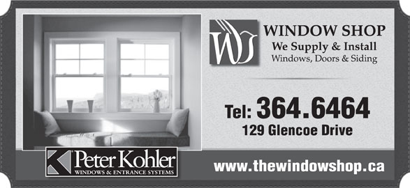 The Window Shop (709-364-6464) - Display Ad - Tel: 364.6464 129 Glencoe Drive www.thewindowshop.ca