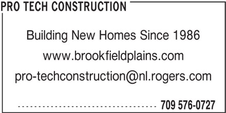 Pro Tech Construction (709-576-0727) - Display Ad - www.brookfieldplains.com ---------------------------------- 709 576-0727 PRO TECH CONSTRUCTION Building New Homes Since 1986