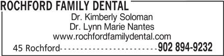 Rochford Family Dental (902-894-9232) - Display Ad - ROCHFORD FAMILY DENTAL Dr. Kimberly Soloman Dr. Lynn Marie Nantes www.rochfordfamilydental.com 902 894-9232 45 Rochford------------------------