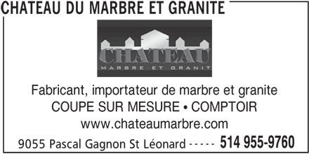 Château Du Marbre Et Granite (514-955-9760) - Annonce illustrée======= - COUPE SUR MESURE  COMPTOIR www.chateaumarbre.com ----- 514 955-9760 9055 Pascal Gagnon St Léonard CHATEAU DU MARBRE ET GRANITE Fabricant, importateur de marbre et granite