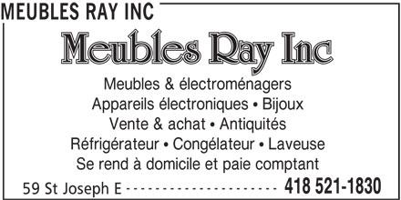 Meubles Ray Inc (418-521-1830) - Annonce illustrée======= - MEUBLES RAY INC Meubles & électroménagers Appareils électroniques   Bijoux Vente & achat   Antiquités Réfrigérateur   Congélateur   Laveuse Se rend à domicile et paie comptant --------------------- 418 521-1830 59 St Joseph E