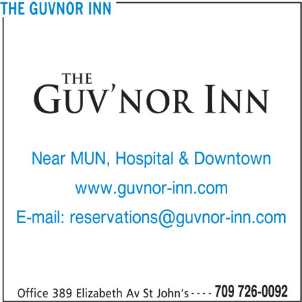 The Guv'nor Inn (709-726-0092) - Annonce illustrée======= - www.guvnor-inn.com ---- 709 726-0092 Office 389 Elizabeth Av St John s THE GUVNOR INN Near MUN, Hospital & Downtown