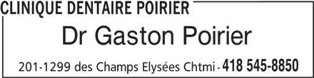 Clinique Dentaire Poirier (418-545-8850) - Annonce illustrée======= - 418 545-8850 201-1299 des Champs Elysées Chtmi - CLINIQUE DENTAIRE POIRIER Dr Gaston Poirier