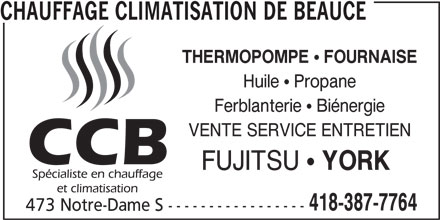 Chauffage Climatisation de Beauce (418-387-7764) - Annonce illustrée======= - CHAUFFAGE CLIMATISATION DE BEAUCE THERMOPOMPE FOURNAISE Huile  Propane Ferblanterie  Biénergie VENTE SERVICE ENTRETIEN FUJITSU ! YORK 418-387-7764 473 Notre-Dame S -----------------