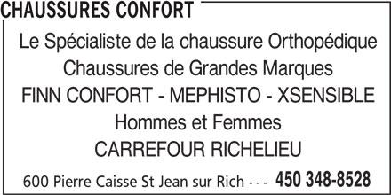 Chaussures Confort (450-348-8528) - Annonce illustrée======= - CHAUSSURES CONFORT Le Spécialiste de la chaussure Orthopédique Chaussures de Grandes Marques FINN CONFORT - MEPHISTO - XSENSIBLE Hommes et Femmes CARREFOUR RICHELIEU 450 348-8528 600 Pierre Caisse St Jean sur Rich ---
