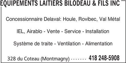 Les Equipements Laitiers Bilodeau & Fils Inc (418-248-5908) - Annonce illustrée======= - EQUIPEMENTS LAITIERS BILODEAU & FILS INC Concessionnaire Delaval: Houle, Rovibec, Val Métal IEL, Airablo - Vente - Service - Installation Système de traite - Ventilation - Alimentation 418 248-5908 328 du Coteau (Montmagny) -------