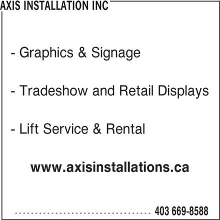 Axis Installations Inc (403-669-8588) - Annonce illustrée======= -
