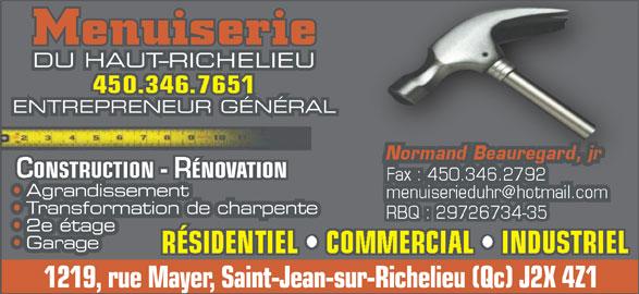 Menuiserie Du Haut-Richelieu (450-346-7651) - Annonce illustrée======= - DU HAUAU ENTREPRENEUR GÉNÉRALEPRENEUR GÉNÉRAL ÉNOVATION Agrandissementissement Transformation de charpenteormation de charpente 2e étagege Garage 1219, rue Mayer, Saint-Jean-sur-Richelieu (Qc) J2X 4Z1rueMayerSaintJeansurRichelieu(Qc)J2X4Z1