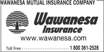 Wawanesa Mutual Insurance Company (1-800-361-2528) - Display Ad - WAWANESA MUTUAL INSURANCE COMPANY www.wawanesa.com 1 800 361-2528 Toll Free -------------------------