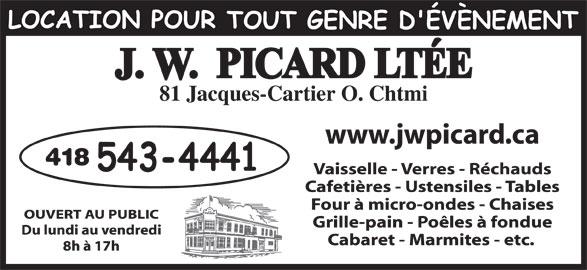 Picard J W Ltée (418-543-4441) - Annonce illustrée======= - 81 Jacques-Cartier O. Chtmi