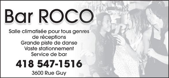Bar Roco (418-547-1516) - Annonce illustrée======= - Bar ROCO Salle climatisée pour tous genresour tous genres de réceptionstions Grande piste de danse de danse Vaste stationnementnnement Service de barde bar 418 547-1516-1516 3600 Rue Guy Guy