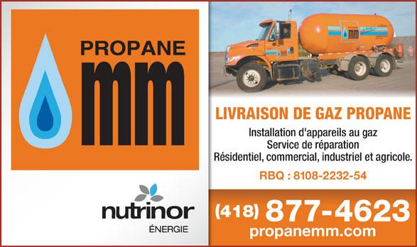 Propane M & M (418-877-4623) - Annonce illustrée======= - LIVRAISON DE GAZ PROPANE Installation d'appareils au gaz Service de réparation Résidentiel, commercial, industriel et agricole. RBQ : 8108-2232-54 418 877-4623 propanemm.com