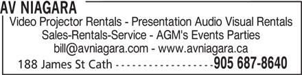 Spectra Audio-Visual Services (905-687-8640) - Display Ad - Video Projector Rentals - Presentation Audio Visual Rentals Sales-Rentals-Service - AGM's Events Parties 905 687-8640 188 James St Cath ------------------ AV NIAGARA Video Projector Rentals - Presentation Audio Visual Rentals Sales-Rentals-Service - AGM's Events Parties 905 687-8640 188 James St Cath ------------------ AV NIAGARA