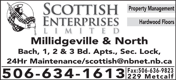 Scottish Enterprises Ltd (506-634-1613) - Display Ad - Bach, 1, 2 & 3 Bd. Apts., Sec. Lock, Fax:506-636-9823 506-634-1613 229 Metcalf Property Management Hardwood Floors Millidgeville & North
