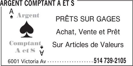 Argent Comptant A et S (514-739-2105) - Annonce illustrée======= - ARGENT COMPTANT A ET S PRÊTS SUR GAGES Achat, Vente et Prêt Sur Articles de Valeurs 514 739-2105 6001 Victoria Av-------------------