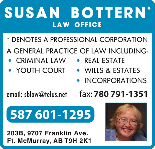 Bottern Susan Law Office (780-791-1332) - Display Ad - Ft. McMurray, AB T9H 2K1 780 791-1351 587 601-1295 203B, 9707 Franklin Ave. fax: