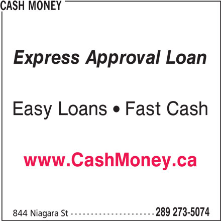 Cash Money (905-788-9869) - Display Ad - CASH MONEY Express Approval Loan Easy Loans  Fast Cash www.CashMoney.ca 289 273-5074 844 Niagara St ---------------------