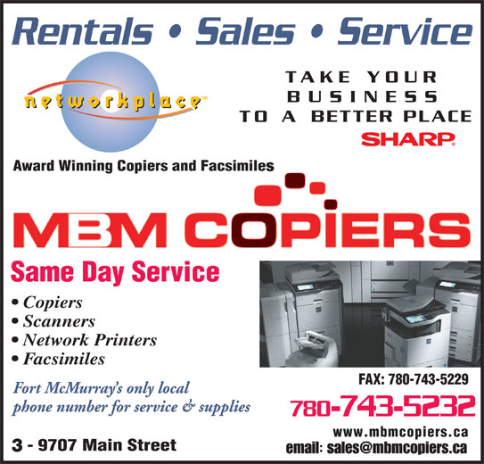 McMurray Business Machines (780-743-5232) - Display Ad - Copiers Scanners Network Printers Facsimiles FAX: 780-743-5229 780-743-5232 www.mbmcopiers.ca