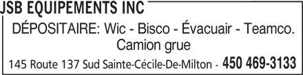 JSB Equipements Inc (450-469-3133) - Annonce illustrée======= - Camion grue 450 469-3133 145 Route 137 Sud Sainte-Cécile-De-Milton - JSB EQUIPEMENTS INC DÉPOSITAIRE: Wic - Bisco - Évacuair - Teamco.