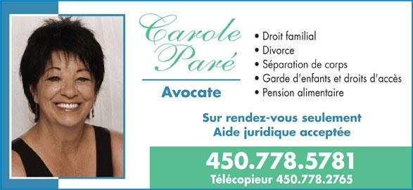 Carole Paré (450-778-5781) - Annonce illustrée======= - Droit familial Divorce Séparation de corps Garde d'enfants et droits d'accès Pension alimentaire Avocate Sur rendez-vous seulement Aide juridique acceptée 450.778.5781 Télécopieur 450.778.2765