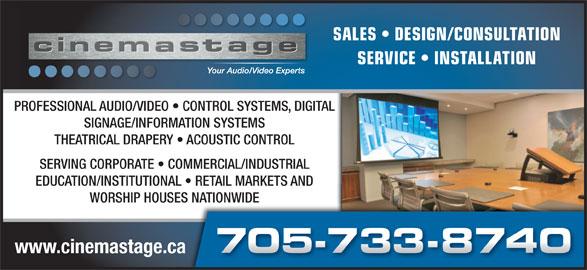 Cinema Stage Inc (705-733-8740) - Display Ad - SALES   DESIGN/CONSULTATIONSALES SERVICE   INSTALLATIONSERV PROFESSIONAL AUDIO/VIDEO   CONTROL SYSTEMS, DIGITALFESSIONAL AUDIO/VIDEO   CONTROL SYSTEMS, DIGITAL SIGNAGE/INFORMATION SYSTEMSSIGNAGE/INFORMATION SYSTEMS THEATRICAL DRAPERY   ACOUSTIC CONTROLTHEATRICAL DRAPERY   ACOUSTIC CONTROL SERVING CORPORATE   COMMERCIAL/INDUSTRIALSERVING CORPORATE   COMMERCIAL/INDUSTRIAL EDUCATION/INSTITUTIONAL   RETAIL MARKETS ANDEDUCATION/INSTITUTIONAL   RETAIL MARKETS AND WORSHIP HOUSES NATIONWIDE www.cinemastage.ca