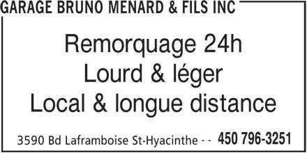 Garage Bruno Ménard & Fils Inc (450-796-3251) - Annonce illustrée======= - Remorquage 24h Lourd & léger Local & longue distance -- 450 796-3251 3590 Bd Laframboise St-Hyacinthe GARAGE BRUNO MENARD & FILS INC