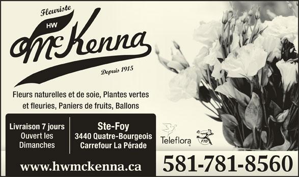 Fleuriste McKenna Inc (418-653-6847) - Annonce illustrée======= - Fleurs naturelles et de soie, Plantes vertesie, Plantes vertes et fleuries, Paniers de fruits, Ballonsfruits, Ballons Livraison 7 jours Ste-Foy Ouvert les 3440 Quatre-Bourgeois Dimanches Carrefour La Pérade www.hwmckenna.ca 581-781-8560581-781-8560