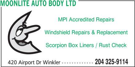 Moonlite Auto Body Ltd (204-325-9114) - Display Ad - MOONLITE AUTO BODY LTD MPI Accredited Repairs Windshield Repairs & Replacement Scorpion Box Liners / Rust Check 204 325-9114 420 Airport Dr Winkler -------------