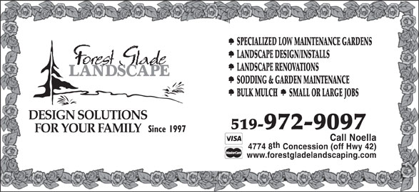 Forest Glade Landscaping And Garden Centre Ltd (519-972-9097) - Display Ad - SPECIALIZED LOW MAINTENANCE GARDENS LANDSCAPE DESIGN/INSTALLS LANDSCAPE RENOVATIONS SODDING & GARDEN MAINTENANCE BULK MULCH       SMALL OR LARGE JOBS DESIGN SOLUTIONS 519-972-9097 Since 1997 FOR YOUR FAMILY Call Noella th 4774 8 Concession (off Hwy 42) www.forestgladelandscaping.com