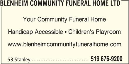 Blenheim Community Funeral Home Ltd (519-676-9200) - Display Ad - BLENHEIM COMMUNITY FUNERAL HOME LTD Your Community Funeral Home Handicap Accessible  Children's Playroom www.blenheimcommunityfuneralhome.com 519 676-9200 53 Stanley ------------------------