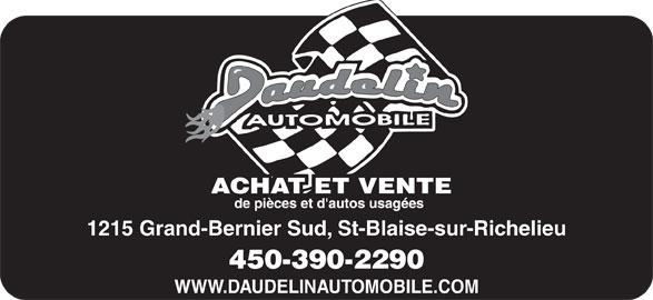 Daudelin Automobile Inc (450-347-3975) - Annonce illustrée======= - WWW.DAUDELINAUTOMOBILE.COM 1215 Grand-Bernier Sud, St-Blaise-sur-Richelieu 450-390-2290
