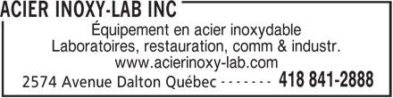Acier Inoxy-Lab Inc (418-841-2888) - Annonce illustrée======= - ACIER INOXY-LAB INC Équipement en acier inoxydable Laboratoires, restauration, comm & industr. ------- 418 841-2888 2574 Avenue Dalton Québec www.acierinoxy-lab.com