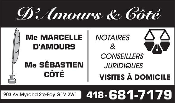 D'Amours & Côté (418-681-7179) - Annonce illustrée======= - CONSEILLERS Me SÉBASTIEN JURIDIQUES CÔTÉ VISITES À DOMICILE 903 Av Myrand Ste-Foy G1V 2W1 418- 681-7179 D Amours & Côté D'AMOURS Me MARCELLE NOTAIRES &