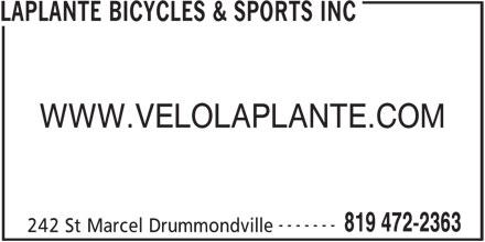Laplante Bicycles & Sports Inc (819-472-2363) - Annonce illustrée======= - LAPLANTE BICYCLES & SPORTS INC WWW.VELOLAPLANTE.COM ------- 819 472-2363 242 St Marcel Drummondville