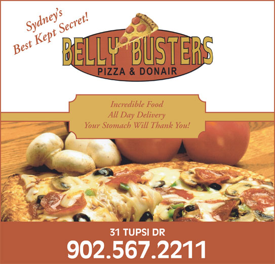 Belly Busters Pizza & Donair (902-567-2211) - Annonce illustrée======= - Best Kept Secret! Incredible Food Your Stomach Will Thank You! 31 TUPSI DR 902.567.2211 All Day Delivery Sydney s
