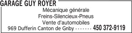Garage Guy Royer (450-372-9119) - Annonce illustrée======= - Mécanique générale Freins-Silencieux-Pneus Vente d'automobiles 450 372-9119 969 Dufferin Canton de Gnby ------- GARAGE GUY ROYER