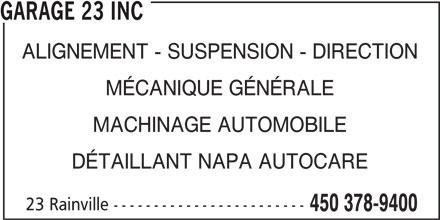 Garage 23 Inc (450-378-9400) - Annonce illustrée======= - GARAGE 23 INC ALIGNEMENT - SUSPENSION - DIRECTION MÉCANIQUE GÉNÉRALE MACHINAGE AUTOMOBILE DÉTAILLANT NAPA AUTOCARE 23 Rainville ------------------------ 450 378-9400